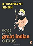 Singh, Khushwant: Notes on the Great Indian Circus