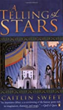 A Telling of Stars by Caitlin Sweet