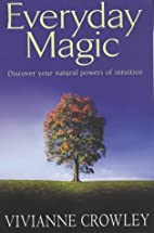 Everyday Magic: Discover Your Natural Powers…