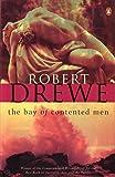 Drewe, Robert: The Bay of Contented Men