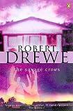 Drewe, Robert: The Savage Crows