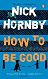 HORNBY, NICK: How to Be Good