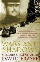 Wars and Shadows: Memoirs of General Sir…