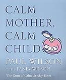 Wilson, Paul: Calm Mother, Calm Child