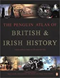Cunliffe, Barry: The Penguin Atlas of British and Irish History