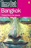 Time Out: Time Out Bangkok: Chiang Mai & the Islands