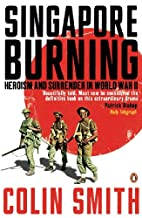 Singapore Burning: Heroism and Surrender in…