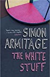 Armitage, Simon: White Stuff