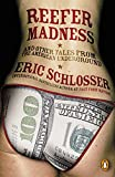 Schlosser, Eric: Reefer Madness: ...and Other Tales from the American Underground
