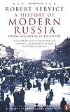 Service, Robert: A History of Modern Russia: From Nicholas II to Putin