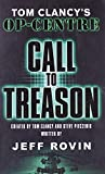 Rovin, Jeff: Call to Treason: Tom Clancy's Op-Centre