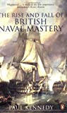 Kennedy, Paul: Rise and Fall of the British Naval Mastery