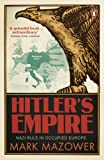Mazower, Mark: Hitler's Empire: Nazi Rule in Occupied Europe