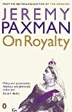 Paxman, Jeremy: On Royalty