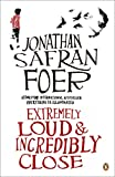 Foer, Jonathan Safran: Extremely Loud and Incredibly Close