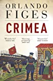 Figes, Orlando: Crimea: The Last Crusade