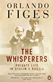 Figes, Orlando: Whisperers: Private Life in Stalin's Russia