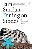 Sinclair, Iain: Dining on Stones