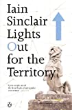 Sinclair, Iain: Lights Out for the Territory