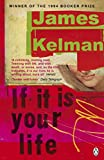 Kelman, James: If It Is Your Life