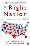 Micklethwait, John: The Right Nation: Why America Is Different. John Micklethwait and Adrian Wooldridge
