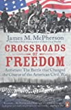McPherson, James M.: Crossroads of Freedom: Antietam: the Battle That Changed the Course of the American Civil War