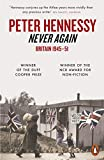 Hennessy, Peter: Never Again : Britain 1945-1951