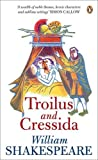 Shakespeare, William: Troilus and Cressida (Penguin Shakespeare)