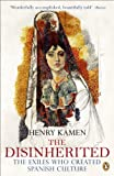 Kamen, Henry: Disinherited: The Exiles Who Created Spanish Culture