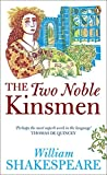 Shakespeare, William: The Two Noble Kinsmen: William Shakespeare. (Penguin Shakespeare)