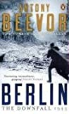 Beevor, Antony: Berlin: The Downfall 1945