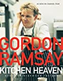 Ramsay, Gordon: Kitchen Heaven: Over 100 Brand-new Recipes