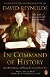Reynolds, David: In Command of History: Churchill Fighting and Writing the Second World War