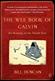Duncan, Bill: The Wee Book of Calvin: Air-kissing in the North-east