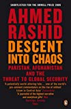 Rashid, Ahmed: Descent Into Chaos: The World's Most Unstable Region and the Threat to Global Security
