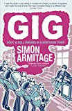 Armitage, Simon: Gig: The Life and Times of a Rock-Star Fantasist