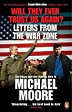 Moore, Michael: Will They Ever Trust Us Again?: Letters from the War Zone to Michael Moore