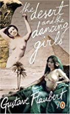 The Desert and the Dancing Girls by Gustave…