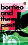 Redmond O'Hanlon: Borneo and the Poet