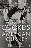 Cooke, Alistair: Alistair Cooke's American Journey: Life on the Home Front in the Second World War
