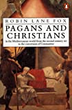 Fox, Robin Lane: Pagans and Christians
