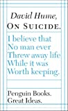 Hume, David: On Suicide (Penguin Great Ideas)