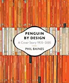 Penguin by Design: A Cover Story 1935-2005…
