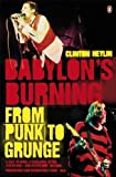 Heylin, Clinton: Babylon's Burning : From Punk to Grunge