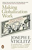 Joseph E. Stiglitz: Making Globalization Work
