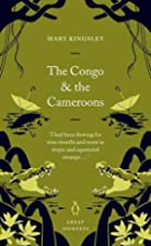 The Congo and the Cameroons (Penguin Great…