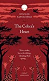 RYSZARD KAPUSCINSKI: THE COBRA'S HEART (PENGUIN GREAT JOURNEYS)