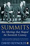 Reynolds, David: Summits: Six Meetings That Shaped the Twentieth Century