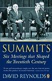 Reynolds, David: Summits: Six Meetings That Shaped the Twentieth Century
