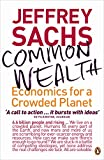 Sachs, Jeffrey: Common Wealth: Economics for a Crowded Planet